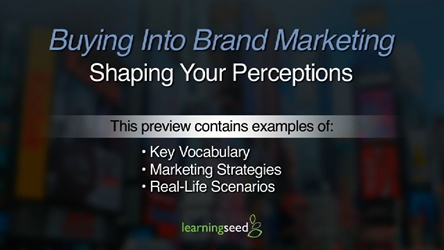 Buying Into Brand Marketing: Shaping Your Perceptions Product Management, Product Planning, Branding