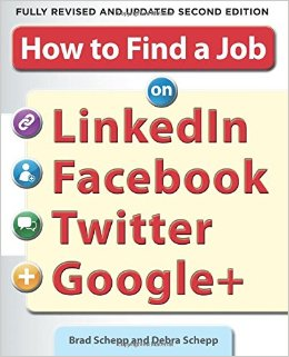 How to Find a Job on LinkedIn, Facebook, Twitter and Google+, 2nd Edition Employability, Job Seeking, Resumes, Application