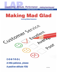 LAP-CR-009, Making Mad Glad (Handling Difficult Customers) (Download) CR:009, Customer Service, Interpersonal Skills, LAP-CR-003