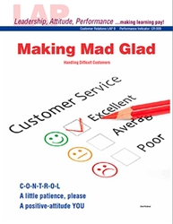 LAP-CR-009, Making Mad Glad (Handling Difficult Customers) (Download) Customer Service, Interpersonal Skills, LAP-CR-003