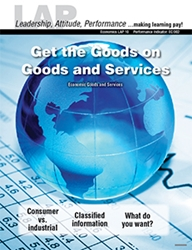 LAP-EC-010, Get the Goods on Goods and Services (Economic Goods and Services) (Download) Business Basics, Business Functions, Economics
