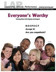LAP-EI-036, Everyone's Worthy (Treating Others With Dignity and Respect) (Download) EI:036, Emotional Intelligence, Equity, Business Behavior, Interpersonal Skills, Co-op, Workplace, LAP-EI-020