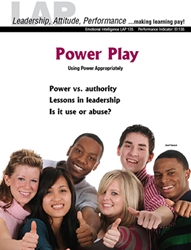 LAP-EI-135, Power Play (Using Power Appropriately) (Download) EI:135, Emotional Intelligence, Ethics