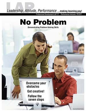 LAP-PD-077, No Problem (Demonstrating Problem-Solving Skills) (Download) PD:077, Professional Development, Decision Making, Leadership, Co-op, LAP-PD-017