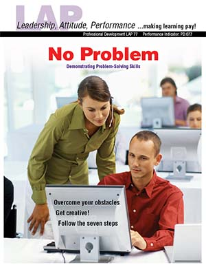 LAP-PD-077, No Problem (Demonstrating Problem-Solving Skills) (Download) Professional Development, Decision Making, Leadership, Co-op, LAP-PD-017